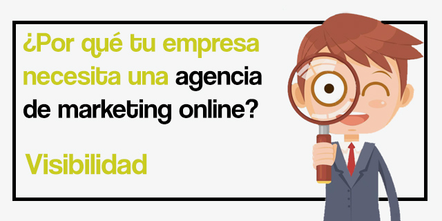¿Por qué tu empresa necesita una agencia de marketing online?