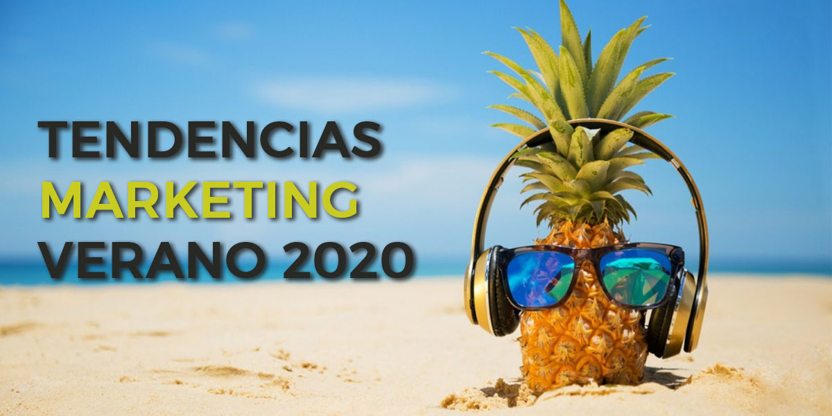 Tendencias marketing verano 2020